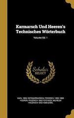 Karmarsch Und Heeren's Technisches Worterbuch; Volume Bd. 1 af Friedrich 1840-1915 Kick, Karl 1803-1879 Karmarsch, Friedrich 1803-1885 Heeren