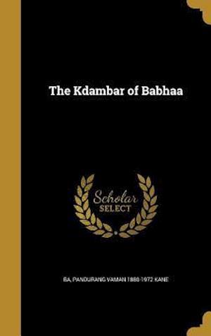 The Kdambar of Babhaa af Pandurang Vaman 1880-1972 Kane