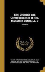 Life, Journals and Correspondence of REV. Manasseh Cutler, LL. D; Volume 2 af William Parker 1812-1889 Cutler