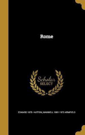 Rome af Edward 1875- Hutton, Maxwell 1881-1972 Armfield