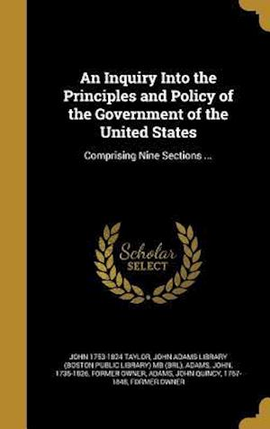 An Inquiry Into the Principles and Policy of the Government of the United States af John 1753-1824 Taylor
