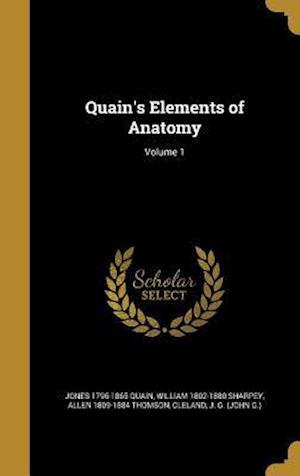 Quain's Elements of Anatomy; Volume 1 af Allen 1809-1884 Thomson, Jones 1796-1865 Quain, William 1802-1880 Sharpey