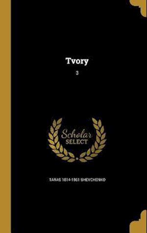 Tvory; 3 af Taras 1814-1861 Shevchenko