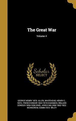 The Great War; Volume 4 af George Henry 1876- Allen, French Ensor 1844-1919 Chadwick