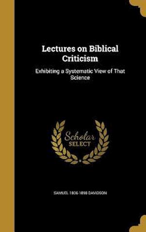 Lectures on Biblical Criticism af Samuel 1806-1898 Davidson