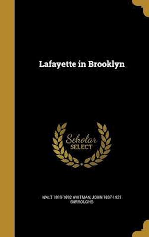 Lafayette in Brooklyn af Walt 1819-1892 Whitman, John 1837-1921 Burroughs