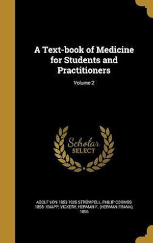 A Text-Book of Medicine for Students and Practitioners; Volume 2 af Philip Coombs 1858- Knapp, Adolf Von 1853-1925 Strumpell