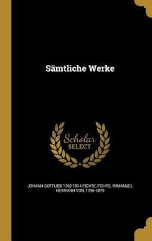Samtliche Werke af Johann Gottlieb 1762-1814 Fichte