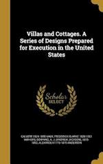 Villas and Cottages. a Series of Designs Prepared for Execution in the United States af Calvert 1824-1895 Vaux, Frederick Clarke 1828-1901 Withers