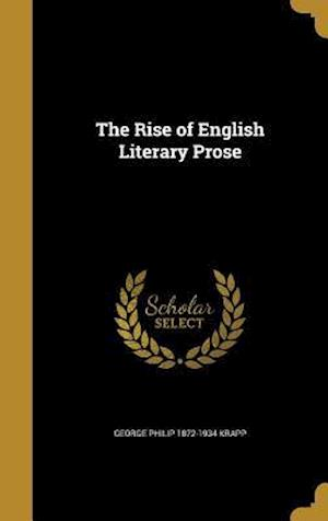 The Rise of English Literary Prose af George Philip 1872-1934 Krapp