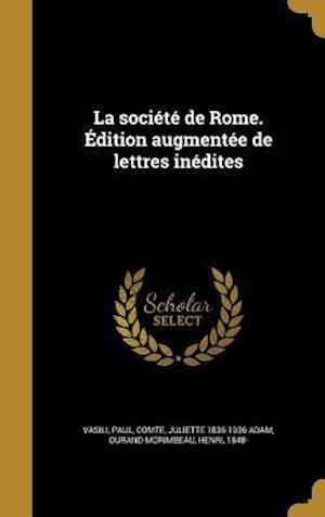 La Societe de Rome. Edition Augmentee de Lettres Inedites af Juliette 1836-1936 Adam
