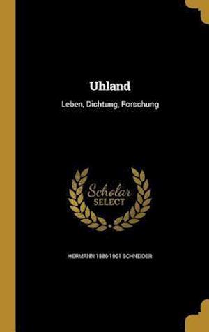 Bog, hardback Uhland af Hermann 1886-1961 Schneider