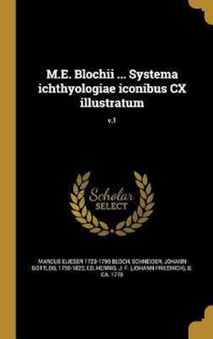 Bog, hardback M.E. Blochii ... Systema Ichthyologiae Iconibus CX Illustratum; V.1 af Marcus Elieser 1723-1799 Bloch
