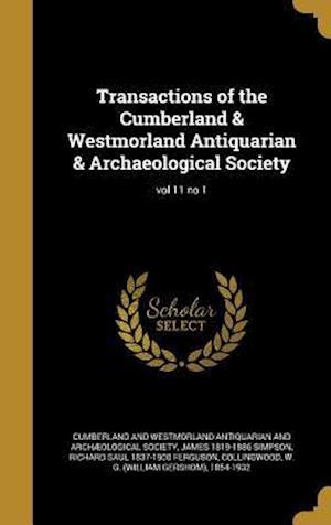 Bog, hardback Transactions of the Cumberland & Westmorland Antiquarian & Archaeological Society; Vol 11 No 1 af James 1819-1886 Simpson, Richard Saul 1837-1900 Ferguson