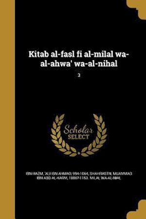 Bog, paperback Kitab Al-Fasl Fi Al-Milal Wa-Al-Ahwa' Wa-Al-Nihal; 3