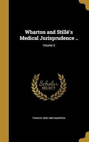 Wharton and Stille's Medical Jurisprudence ..; Volume 3 af Moreton 1822-1855 Stille, Francis 1820-1889 Wharton