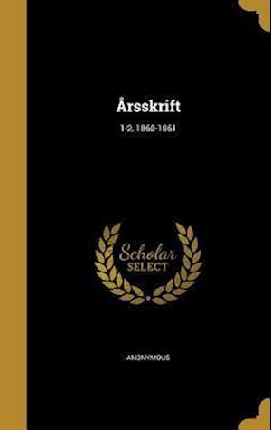 Bog, hardback Arsskrift; 1-2, 1860-1861