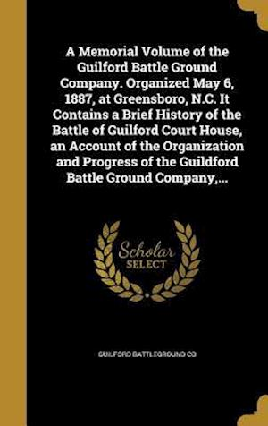 Bog, hardback A   Memorial Volume of the Guilford Battle Ground Company. Organized May 6, 1887, at Greensboro, N.C. It Contains a Brief History of the Battle of Gui