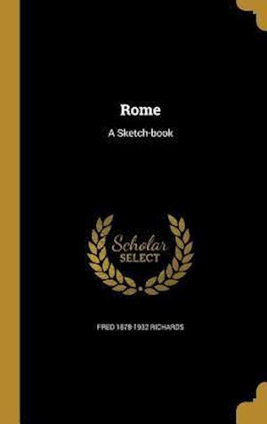 Bog, hardback Rome af Fred 1878-1932 Richards