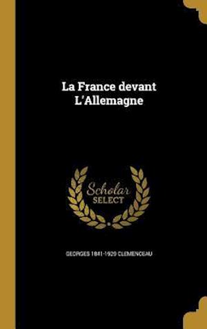 La France Devant L'Allemagne af Georges 1841-1929 Clemenceau