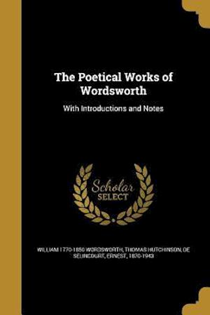 Bog, paperback The Poetical Works of Wordsworth af Thomas Hutchinson, William 1770-1850 Wordsworth