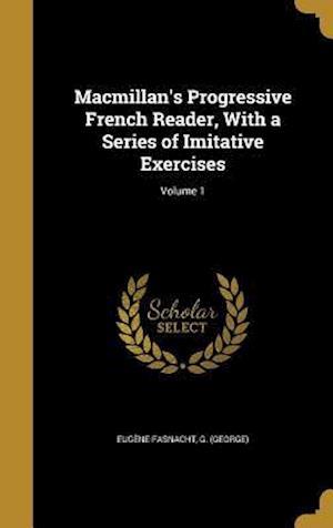 Bog, hardback MacMillan's Progressive French Reader, with a Series of Imitative Exercises; Volume 1