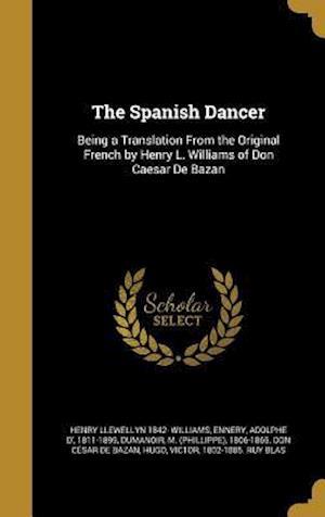Bog, hardback The Spanish Dancer af Henry Llewellyn 1842- Williams