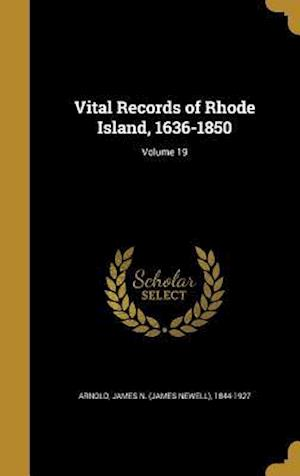 Bog, hardback Vital Records of Rhode Island, 1636-1850; Volume 19