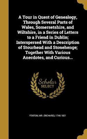 Bog, hardback A   Tour in Quest of Genealogy, Through Several Parts of Wales, Somersetshire, and Wiltshire, in a Series of Letters to a Friend in Dublin; Interspers