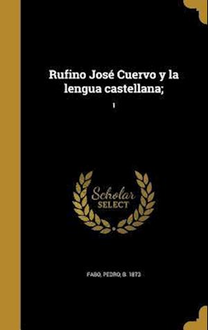 Bog, hardback Rufino Jose Cuervo y La Lengua Castellana;; 1