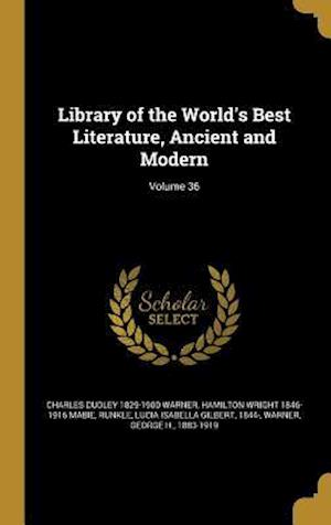 Bog, hardback Library of the World's Best Literature, Ancient and Modern; Volume 36 af Charles Dudley 1829-1900 Warner, Hamilton Wright 1846-1916 Mabie
