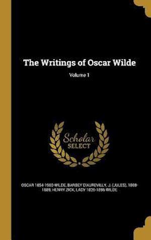 Bog, hardback The Writings of Oscar Wilde; Volume 1 af Henry Zick, Oscar 1854-1900 Wilde