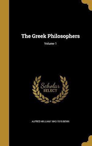 Bog, hardback The Greek Philosophers; Volume 1 af Alfred William 1843-1915 Benn