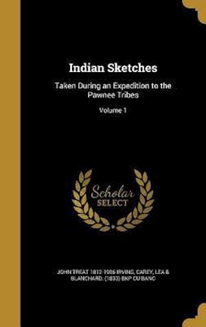 Indian Sketches af John Treat 1812-1906 Irving