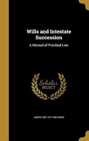 Wills and Intestate Succession af James 1851-1911 Williams