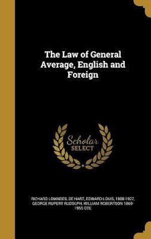 Bog, hardback The Law of General Average, English and Foreign af Richard Lowndes, George Rupert Rudolph
