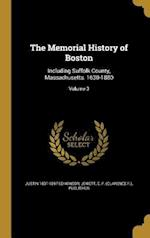 The Memorial History of Boston af Justin 1831-1897 Ed Winsor