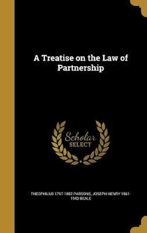 Bog, hardback A Treatise on the Law of Partnership af Joseph Henry 1861-1943 Beale, Theophilus 1797-1882 Parsons