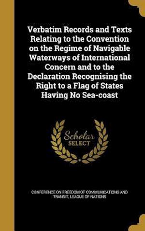 Bog, hardback Verbatim Records and Texts Relating to the Convention on the Regime of Navigable Waterways of International Concern and to the Declaration Recognising