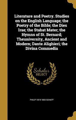 Bog, hardback Literature and Poetry. Studies on the English Language; The Poetry of the Bible; The Dies Irae; The Stabat Mater; The Hymns of St. Bernard; Theunivers af Philip 1819-1893 Schaff