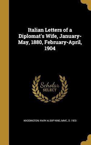 Bog, hardback Italian Letters of a Diplomat's Wife, January-May, 1880, February-April, 1904