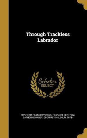 Bog, hardback Through Trackless Labrador