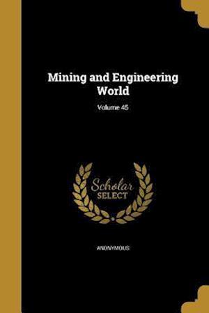 Bog, paperback Mining and Engineering World; Volume 45