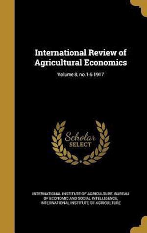 Bog, hardback International Review of Agricultural Economics; Volume 8, No.1-6 1917