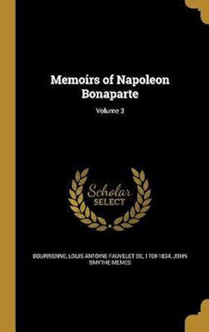 Bog, hardback Memoirs of Napoleon Bonaparte; Volume 3 af John Smythe Memes