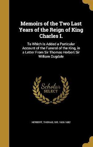 Bog, hardback Memoirs of the Two Last Years of the Reign of King Charles I.
