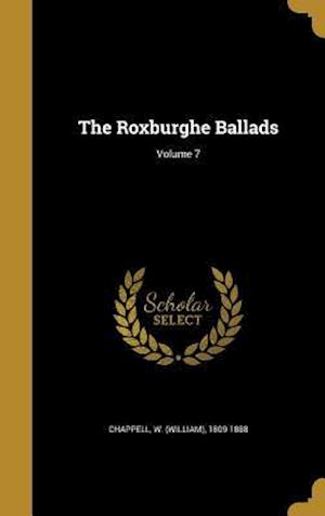 Bog, hardback The Roxburghe Ballads; Volume 7