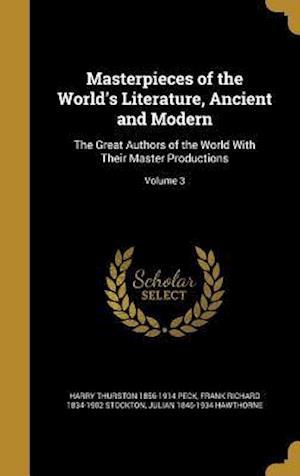Bog, hardback Masterpieces of the World's Literature, Ancient and Modern af Julian 1846-1934 Hawthorne, Frank Richard 1834-1902 Stockton, Harry Thurston 1856-1914 Peck