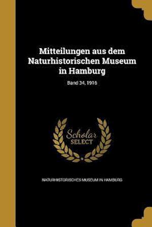 Bog, paperback Mitteilungen Aus Dem Naturhistorischen Museum in Hamburg; Band 34, 1916