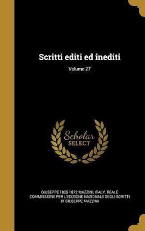Scritti Editi Ed Inediti; Volume 27 af Giuseppe 1805-1872 Mazzini